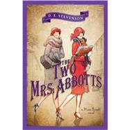 The Two Mrs. Abbotts by Stevenson, D. E., 9781402274657