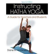 Instructing Hatha Yoga by Ambrosini, Diane M., 9781450484657