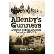 Allenby's Gunners by Smith, Alan, 9781526714657