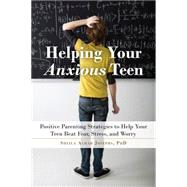 Helping Your Anxious Teen by Josephs, Sheila Achar, 9781626254657