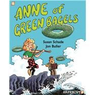 Anne of Green Bagels by Buller, Jon; Schade, Susan, 9781629914657