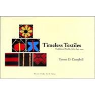 Timeless Textiles : Traditional Pueblo Arts, 1840-1940 by Campbell, Tyrone D., 9780890134658