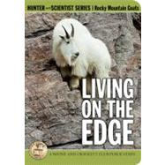 Living on the Edge : The Mountain Goat's World by Valerius Geist and Dale Toweill, 9780940864658