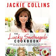 The Lucky Santangelo Cookbook by Collins, Jackie, 9781250014658