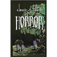 Classic Tales of Horror by Thunder Bay Press, Editors of; Hibert, Ernest, 9781626864658