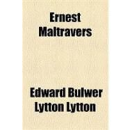 Ernest Maltravers by Lytton, Edward Bulwer Lytton, Baron, 9781153604659