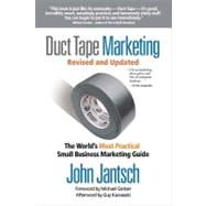 Duct Tape Marketing : The World's Most Practical Small Business Marketing Guide by Unknown, 9781595554659
