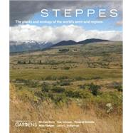 Steppes: The Plants and Ecology of the World's Semi-arid Regions by Kelaidis, Panayoti; Bone, Michael; Johnson, Dan; Vickerman, Larry G., 9781604694659