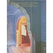 Rajasthan Style by Verchere, Laure; Garde, Anne, 9781614284659