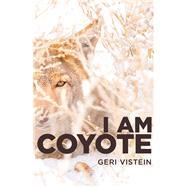 I Am Coyote by Vistein, Geri, 9780884484660