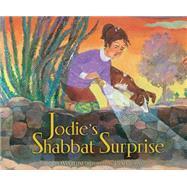 Jodie's Shabbat Surprise by Levine, Anna; Topaz, Ksenia, 9781467734660