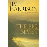 The Big Seven by Harrison, Jim, 9780802124661