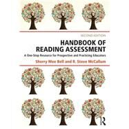 Handbook of Reading Assessment: A One-Stop Resource for Prospective and Practicing Educators by Bell; Sherry Mee, 9781138804661