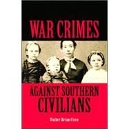 War Crimes Against Southern Civilians by Cisco, Walter Brian, 9781589804661