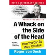 Whack on the Side of the Head : How You Can Be More Creative by von Oech, Roger, 9780446404662