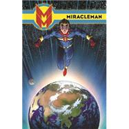 Miracleman Book 3 by The Original Writer; Totleben, John, 9780785154662