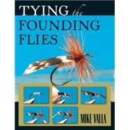 Tying the Founding Flies by Valla, Mike, 9780811714662