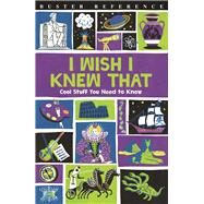 I Wish I Knew That by Martin, Steve; Goldsmith, Mike, Dr.; Taylor, Marianne; Pinder, Andrew; Scoggins, Elizabeth, 9781780554662