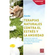 Terapias naturales contra el estrés y la ansiedad/ Natural Therapies Against Stress and Anxiety by Blair, Thalia, 9788499174662