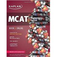 Kaplan MCAT Biochemistry Review Created for MCAT 2015 by Kaplan, 9781618654663