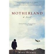 Motherland A Novel by Hummel, Maria, 9781619024663