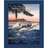 The Ultimate Guide to Vintage Surfboards & Collectibles by Winniman, Jim; Rarick, Randy; Kampion, Drew, 9780615774664
