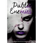 Public Enemies by Aguirre, Ann, 9781250024664