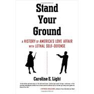 Stand Your Ground by LIGHT, CAROLINE, 9780807064665