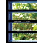 The Torturer's Wife by Glave, Thomas, 9780872864665