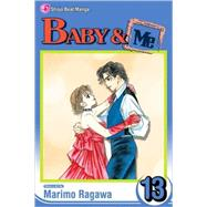 Baby and Me, Volume 13 by Ragawa, Marimo; Ragawa, Marimo, 9781421524665