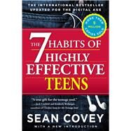 The 7 Habits of Highly Effective Teens by Covey, Sean, 9781476764665
