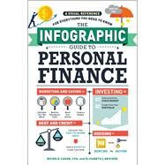 The Infographic Guide to Personal Finance by Cagan, Michele; Lariviere, Elisabeth, 9781507204665