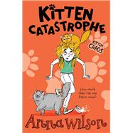 Kitten Catastrophe by Wilson, Anna, 9781509804665