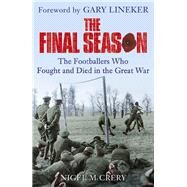 The Final Season by McCrery, Nigel; Lineker, Gary, 9780099594666