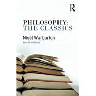 Philosophy: The Classics by Warburton; Nigel, 9780415534666