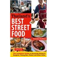 Thailand's Best Street Food: The Complete Guide to Streetside Dining in Bangkok, Chiang Mai, Phuket and Other Areas by Nualkhair, Chawadee, 9780804844666