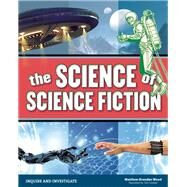 The Science of Science Fiction by Wood, Matthew Brenden; Casteel, Tom, 9781619304666