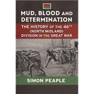 Mud, Blood & Determination by Peaple, Simon, 9781910294666