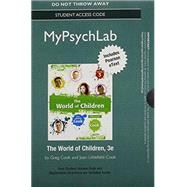 NEW MyPsychLab with Pearson eText -- Standalone Access Card -- for The World of Children by Cook, Joan Littlefield; Cook, Greg, 9780205954667