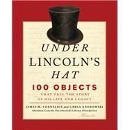 Under Lincoln's Hat by Cornelius, James M.; Knorowski, Carla, Ph.D., 9781493024667