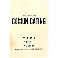The Art of Communicating by Nhat Hanh, Thich, 9780062224668