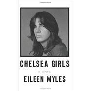 Chelsea Girls by Myles, Eileen, 9780062394668