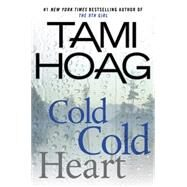 Cold Cold Heart by Hoag, Tami, 9780525954668