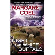 Night of the White Buffalo by Coel, Margaret, 9780425264669