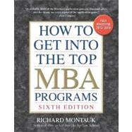 How to Get into the Top MBA Programs, 6th Editon by Montauk, Richard, 9780735204669