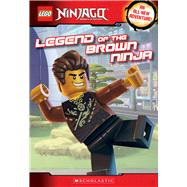 Legend of the Brown Ninja (LEGO Ninjago: Chapter Book) by Rusu, Meredith, 9781338044669