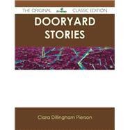 Dooryard Stories by Pierson, Clara Dillingham, 9781486484669