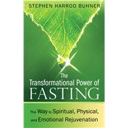 The Transformational Power of Fasting by Buhner, Stephen Harrod, 9781594774669
