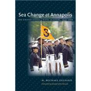 Sea Change at Annapolis by Gelfand, H. Michael, 9781469614670