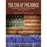 The End of Prejudice by Smythe, Kelvin, 9781496964670